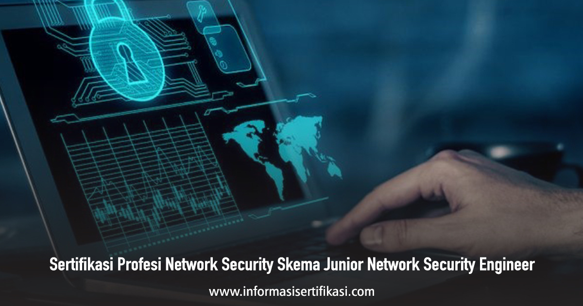 Jakarta, Bandung, Jogja, Sertifikasi Profesi Network Security Skema Junior Network Security Engineer Bali, Lombok, Kalimantan Duta Pro Training Murah